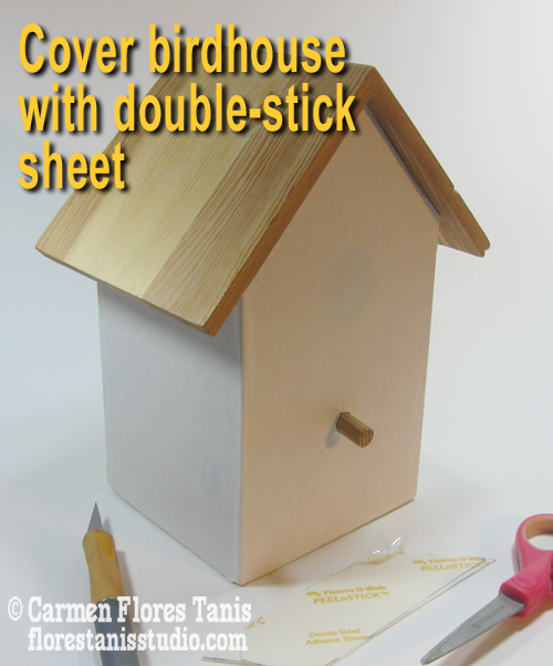 1-Cover birdhouse with double-stick sheet