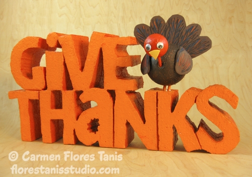 Carved Give Thanks Turkey Decoration by Carmen Flores Tanis